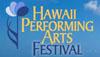 Hawaii Performing Arts Festival 5th season schedule